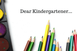 Dear Kindergartener...
