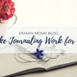 Make Journaling Work for You