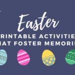 Easter Printable Activities that Foster Memories