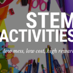 STEM Activities:: low-cost, low-mess, but high reward
