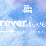 Pregnancy and Infant Loss — Forever Loved and Never Forgotten